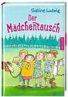 Der Mädchentausch - Neuauflage von Sabine Ludwig (2015, Gebundene Ausgabe)