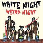 Weird Night by White Night (Punk) (Vinyl, Jun-2016, Burger Records)