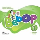 Bebop: Level 1 : Activity Book by Myriam Monterrubio Alvarez, Lorena Peimbert (Mixed media product, 2014)