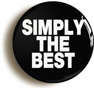 Simply the best badge button pin size is 1inch 25mm for Top best images