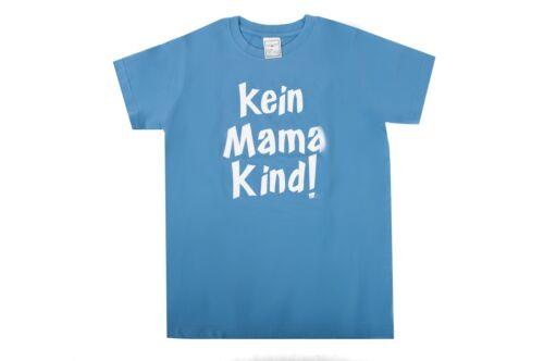 Fun Kinder T-Shirt Kein Mama Kind Spruch Größe S M L XL Jungen Mädchen Spaß Fun
