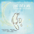 Sing Over Me: Worship Songs And Lullabies by Various Artists (CD, Jul-2006, Sparrow Records)