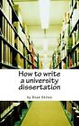 How to Write a University Dissertation: A Step-By-Step Guide to Academic Writing with Power and Precision by Dean Stiles (Paperback / softback, 2013)
