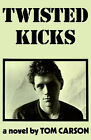 Twisted Kicks by Tom Carson (Paperback, 1999)