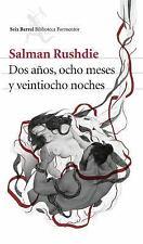 Dos años, Ocho Meses y Veintiocho Noches by Salman Rushdie (2015, Paperback)