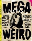 Mega Weird (Deluxe Signed Edition): Stories from the Anxiety-Ridden Mind of Nicholas Megalis by Nicholas Megalis (Hardback, 2015)
