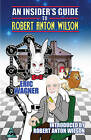 An Insider's Guide to Robert Anton Wilson by Eric Wagner (Paperback, 2003)