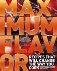 Maximum Flavor: Recipes That Will Change the Way You Cook by Aki Kamozawa, H Alexander Talbot (Hardback, 2013)