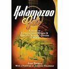 Kalamazoo Gals - A Story of Extraordinary Women & Gibson's  Banner  Guitars of WWII by John Thomas (Paperback / softback, 2013)