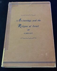 Archaeology-and-the-Religion-of-Israel-William-Albright-hc-dj-1st-Ed-1942