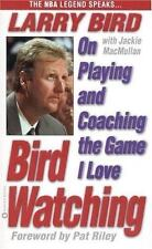 Bird Watching: On Playing and Coaching the Game I Love Bird, Larry, MacMullan,
