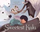 Sweetest Kulu by Celina Kalluk (Board book, 2016)