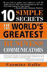 10 Simple Secrets of the World's Greatest Business Communicators by Carmine Gallo (Paperback, 2007)