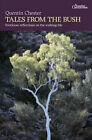 Tales from the Bush: Footloose Reflections on the Walking Life by Quentin Chester (Paperback, 2008)