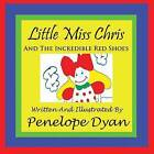 Little Miss Chris And The Incredible Red Shoes by Penelope Dyan (Paperback, 2009)