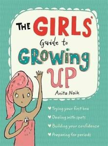 The-Girls-039-Guide-to-Growing-Up-by-Anita-Naik