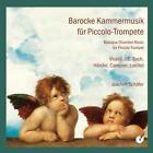 Barocke Kammermusik für Piccolo-Trompete von Hentrich,Kalbbenn,Schäfer,Strohäcker (2012)