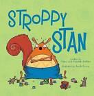 Stroppy Stan by Adam Guillian, Sarah Horne, Charlotte Guillain (Paperback, 2013)