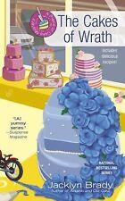 The Cakes of Wrath (A Piece of Cake Mystery) by Brady, Jacklyn