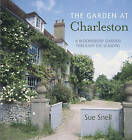 The Garden at Charleston: A Bloomsbury Garden Through the Seasons by Sue Snell (Hardback, 2010)