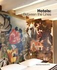 Hotels Between the Lines by Scott Whittaker (Paperback, 2013)