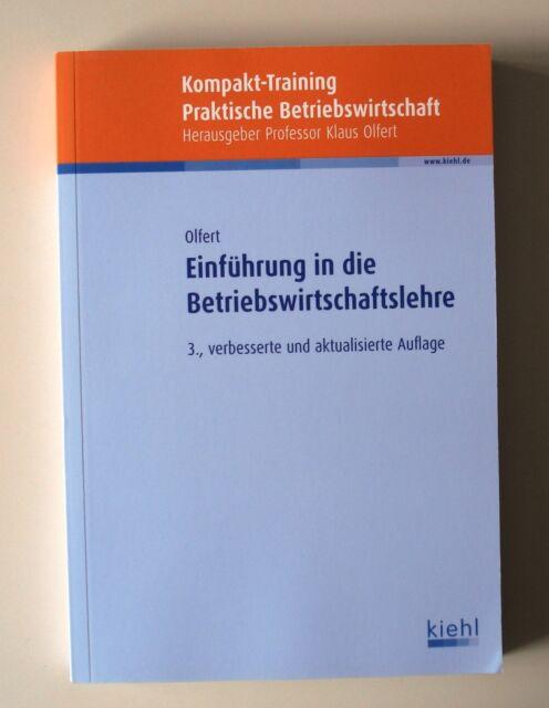 Kompakt-Training. Einführung in die Betriebswirtschaftslehre von Klaus Olfert (2
