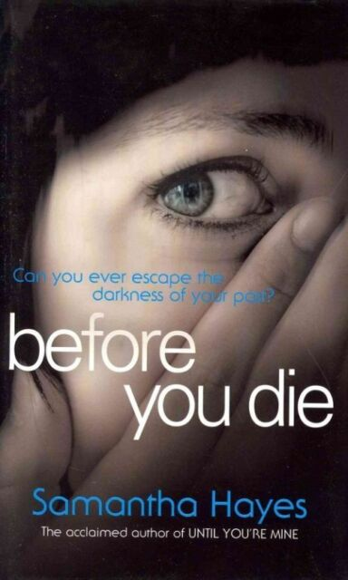 Before You Die by Hayes, Samantha, Good Book (Hardcover) FREE & Fast Delivery!