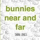 Bunnies Near and Far by Sarah Jones (Board book, 2014)