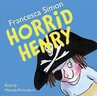 Horrid Henry by Francesca Simon (CD-Audio, 2005)