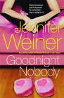 Goodnight Nobody by Jennifer Weiner (Paperback, 2006)