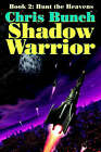 The Shadow Warrior, Book 2: Hunt the Heavens by Chris Bunch (Paperback / softback, 2003)