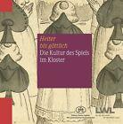 """""""Heiter bis göttlich"""". Die Kultur des Spiels im Kloster (2013, Gebundene Ausgabe)"""