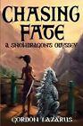 Chasing Fate: A Snowdragon's Odyssey by Gordon Lazarus (Paperback / softback, 2015)