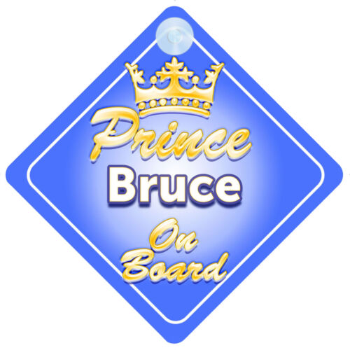 Crown Prince Bruce On Board Personalised Boy Car Sign Child Gift
