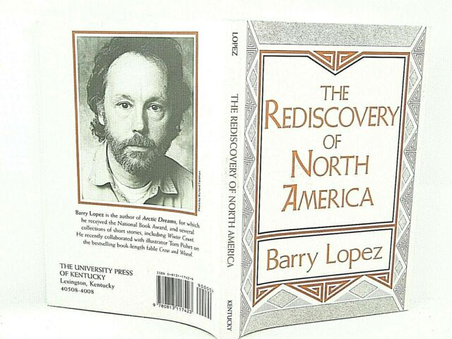 : The Rediscovery of North America by Barry Lopez (1991 HC VG 'SIGNED'