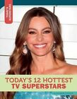 Today's 12 Hottest TV Superstars by Annabelle Tometich (Hardback, 2015)