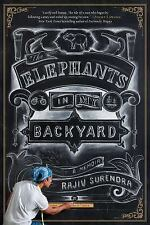 The Elephants in My Backyard: A Memoir by Surendra, Rajiv