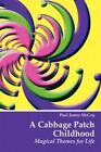 a Cabbage Patch Childhood Magical Themes for Life 9781425992941 McCoy