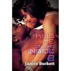 Kiss Me On The Inside 2 by Janice Burkett (Paperback, 2015)