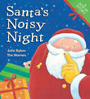 Santa's Noisy Night by Tim Warnes, Julie Sykes (Novelty book, 2007)