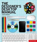 The Designer's Desktop Manual: Essential Technology Techniques for the Design Professional by Jason Simmons (Paperback, 2007)