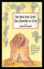 The Real Holy Grail: The Messiah on Trial by Ahmed Ismail (Paperback, 2006)