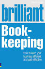 Brilliant Book-Keeping: How to Keep Your Business Efficient and Cost-Effective by Martin Quinn (Paperback, 2010)