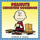Peanuts Lunchtime Cookbook by Charles M Schulz (Paperback / softback, 2006)
