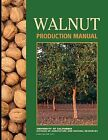 Walnut Production Manual by University of California Press (Paperback, 1998)