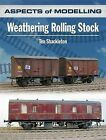 Aspects of Modelling: Weathering Rolling Stock by Tim Shackleton (Paperback, 2013)