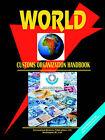 World Customs Organization Handbook by International Business Publications, USA (Paperback / softback, 2005)