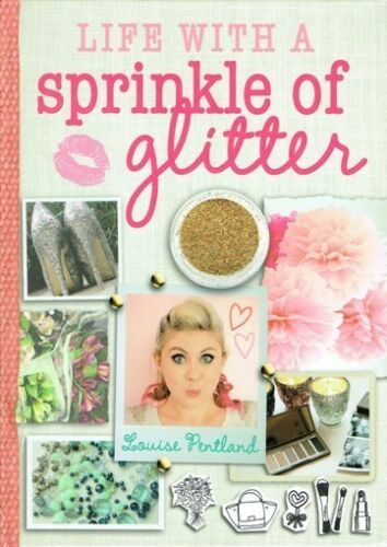 1 of 1 - Life With A Sprinkle of Glitter by Louise Pentland NEW Hardback