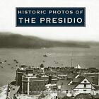 Historic Photos of the Presidio by Rebecca Schall (Hardback, 2008)