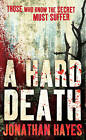 A Hard Death by Jonathan Hayes (Paperback, 2009)